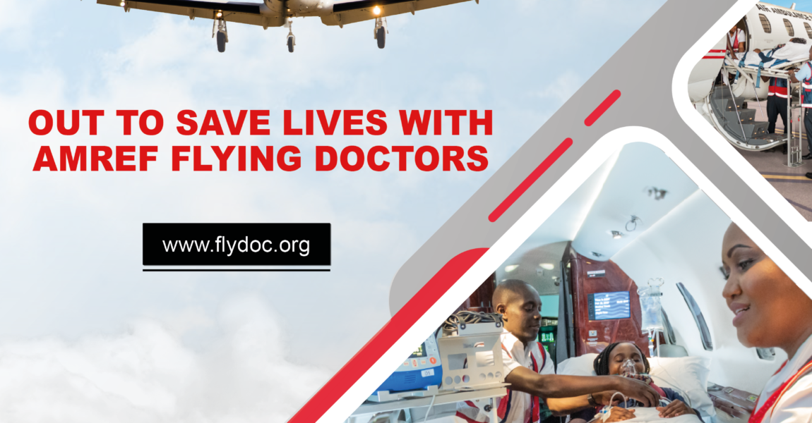 OUT TO SAVE LIVES WITH AMREF FLYING DOCTORS